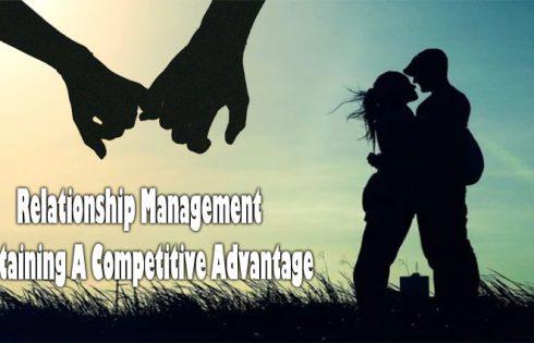 Relationship Management - Sustaining A Competitive Advantage